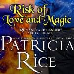 Risk of Love and Magic by Patricia Rice