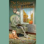 The Skeleton Haunts a House: Family Skeleton, by Leigh Perry